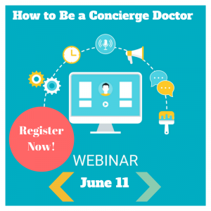 Free Webinar: How to Become a Concierge Doctor
