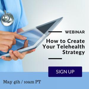 How to Create a Telehealth Strategy Webinar