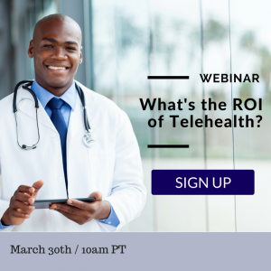 ROI of Telehealth webinar (1)