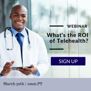 ROI of Telehealth webinar (1)