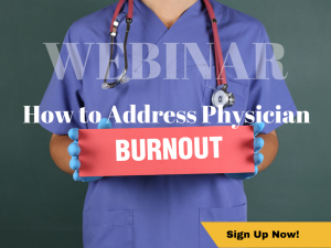 Free Webinar: How to Address Physician Burnout
